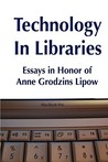Technology in Libraries: Essays in Honor of Anne Grodzins Lipow