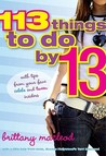 113 Things To Do By 13 by Brittany MacLeod