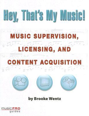 Hey, That's My Music!: Music Supervision, Licensing and Content Acquisition