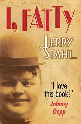 I, Fatty. Jerry Stahl
