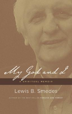My God and I by Lewis B. Smedes