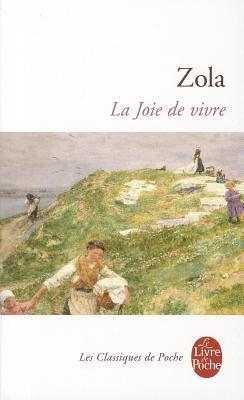 La Joie de vivre (Les Rougon-Macquart, #12)