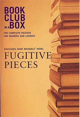 The Bookclub-in-a-Box Discussion Guide to Fugitive Pieces, the Novel by Anne Michaels