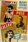 Ali, Pele, Lillee And Me: A Personal Odyssey Through The Sporting Seventies