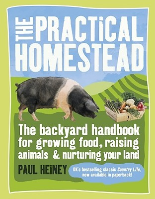 The Practical Homestead by Paul Heiney