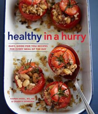 Williams-Sonoma Healthy in a Hurry: Harness the power of superfoods for delicious, wholesome meals every day of the week