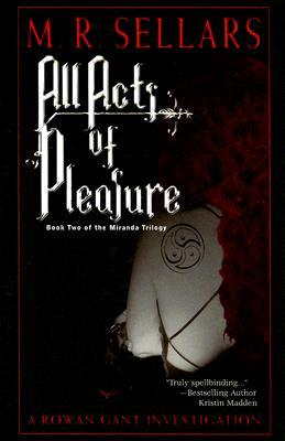 All Acts of Pleasure by M.R. Sellars