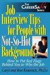 Job Interview Tips for People with Not-So-Hot Backgrounds: How to Put Red Flags Behind You to Win the Job