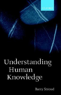 Understanding Human Knowledge: Philosophical Essays
