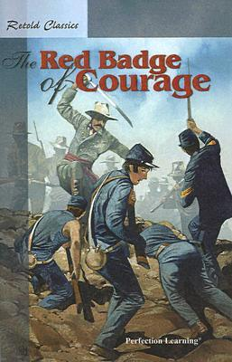 Retold Classic Novel: The Red Badge Of Courage (Retold Classic Novels)