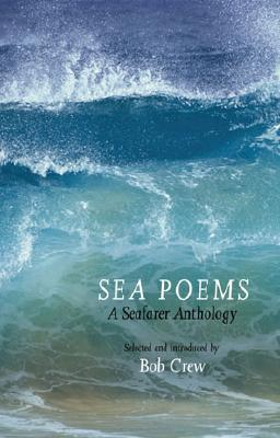Sea Poems: A Seafarer Anthology