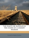 The Feasts of Autolycus, the Diary of a Greedy Woman