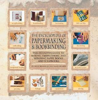 Encyclopedia Of Papermaking And Bookbinding by Heidi Reimer-Epp