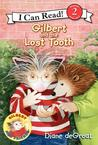 Gilbert and the Lost Tooth by Diane deGroat