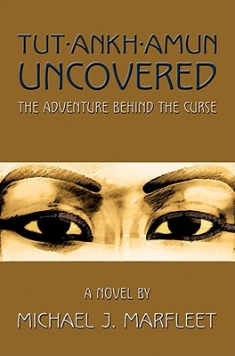 Tutankhamun Uncovered: The Adventure Behind the Curse