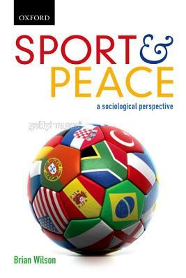 Sport & Peace: A Sociological Perspective