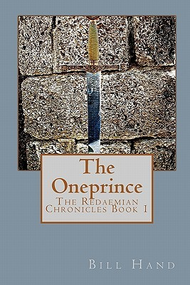 The Oneprince: The Redaemian Chronicles (Volume 1)