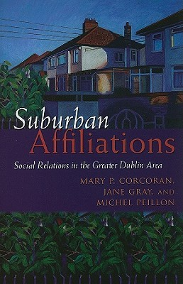 Suburban Affiliations: Social Relations in the Greater Dublin Area