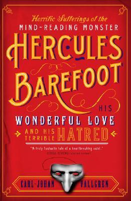 Horrific Sufferings of the Mind-Reading Monster Hercules Bare... by Carl-Johan Vallgren
