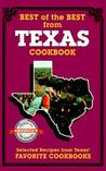 Best of the Best from Texas: Selected Recipes from Texas' Favorite Cookbooks