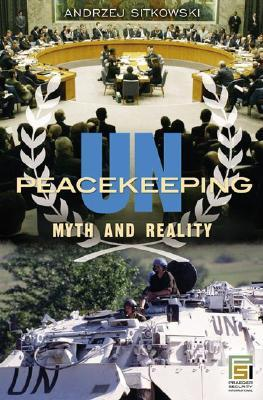 UN Peacekeeping: Myth and Reality