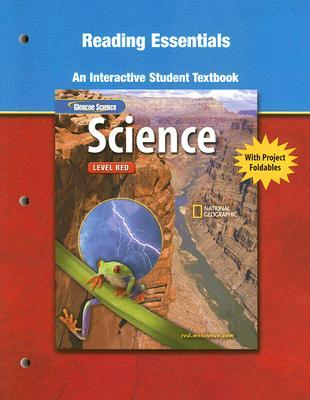Glencoe Science: Level Red: Reading Essentials: An Interactive Student Workbook