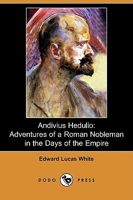 Andivius Hedulio: Adventures of a Roman Nobleman in the Days of the Empire