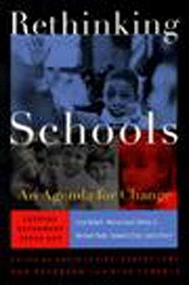 Rethinking Schools: An Agenda for Change