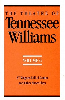 the-theatre-of-tennessee-williams-vol-6-27-wagons-full-of-cotton-and-other-short-plays