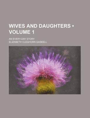 Wives and Daughters: Volume 1