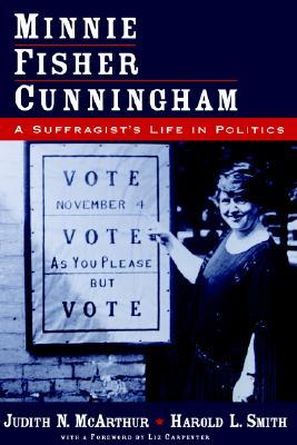 Minnie Fisher Cunningham: A Suffragist's Life in Politics