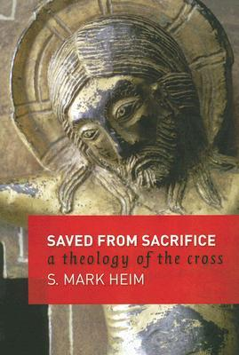 Saved from Sacrifice: A Theology of the Cross