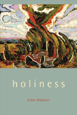 Holiness by John B. Webster