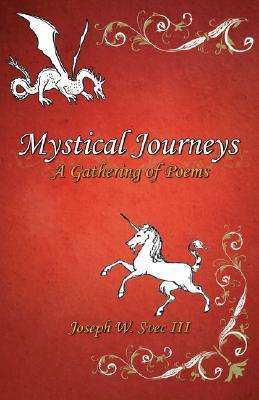 Mystical Journeys: A Gathering of Poems