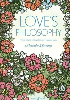 Love's Philosophy: Three Original Settings for Solo Voice and Piano