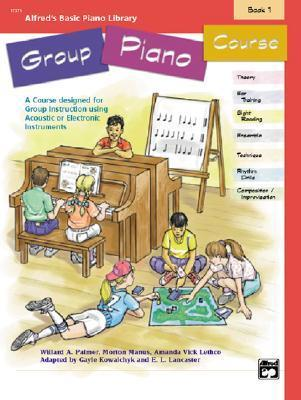 Alfred's Basic Group Piano Course, Bk 1: A Course Designed for Group Instruction Using Acoustic or Electronic Instruments