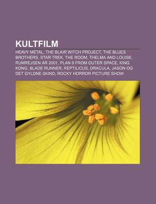 Kultfilm: Heavy Metal, the Blair Witch Project, the Blues Brothers, Star Trek, the Room, Thelma and Louise, Rumrejsen AR 2001