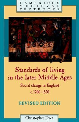 Standards of Living in the Later Middle Ages: Social Change in England, c.1200-1520