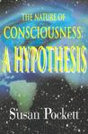 The Nature of Consciousness: A Hypothesis