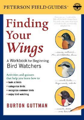 Finding Your Wings: A Workbook for Beginning Bird Watchers (Peterson Field Guide Workbook)