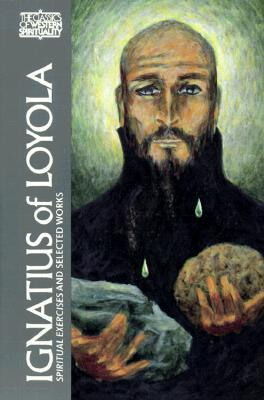 Spiritual Exercises and Selected Works by Ignatius of Loyola