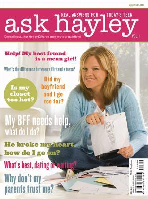 Ask Hayley: Volume 1: Real Answers for Today's Teen