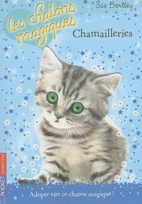 Chamailleries (Les chatons magiques, 4)