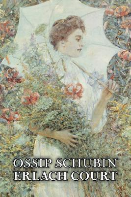 Erlach Court by Ossip Schubin, Fiction, Classics, Historical, Literary