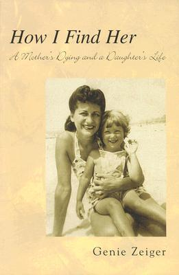 Ebooks para descargar gratis How I Find Her: A Mother's Dying and a Daughter's Life