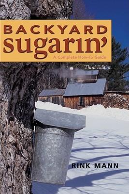 Backyard Sugarin' by Rick Mann
