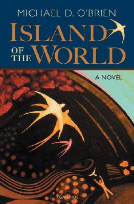 Island of the World by Michael D. O'Brien