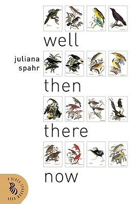 Well Then There Now by Juliana Spahr