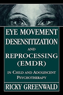 Eye Movement Desensitization Reprocessing (Emdr) in Child and Adolescent Psychotherapy