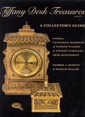 Tiffany Desk Treasures: A Collector's Guide Including a Catalogue Raisonne of Tiffany Studios and Tiffany Furnaces Desk Accessories
